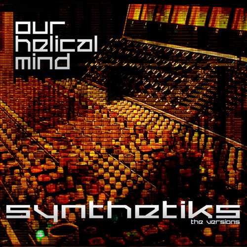 Synthetiks - Our Helical Mind Ft Karizma
