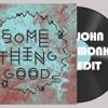 Free DL --*ALT J - Something Good (John Monkman, Fall Edit)*
