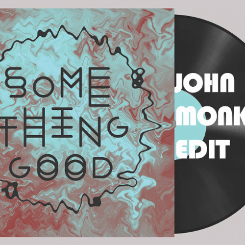 Free DL --*ALT J - Something Good (John Monkman, Fall Edit)*