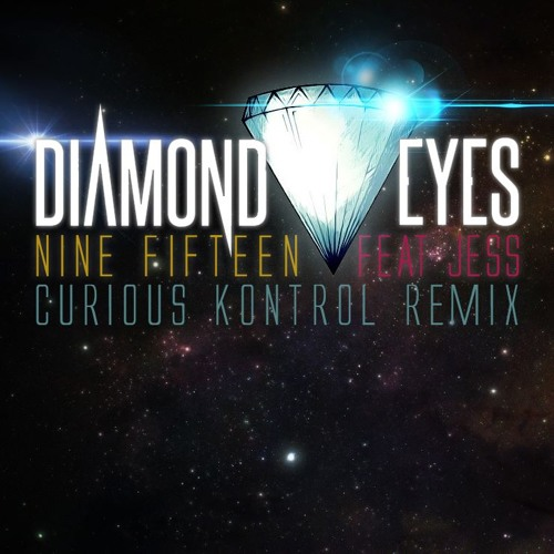 Nine Fifteen by Diamond Eyes (Curious Kontrol Remix)