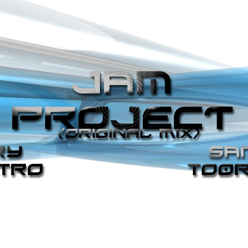 JAM PROJECT (Original Mix) Garyelectro & Sammy to0rresz