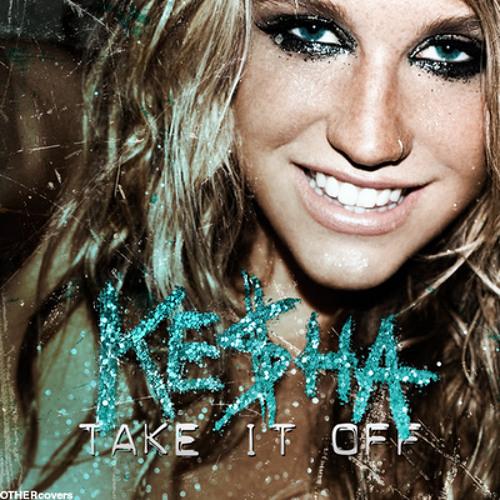 KESHA - Take it off (dawe remix)