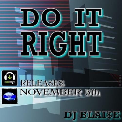 Do It Right - Nov. 5th Release (Electrified Mindz)