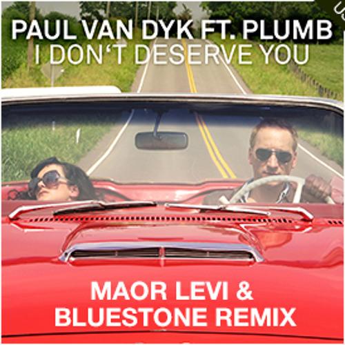Paul Van Dyk feat. Plumb - I Don't Deserve You (Maor Levi & Bluestone Club Mix) [Vandit] OUT NOW
