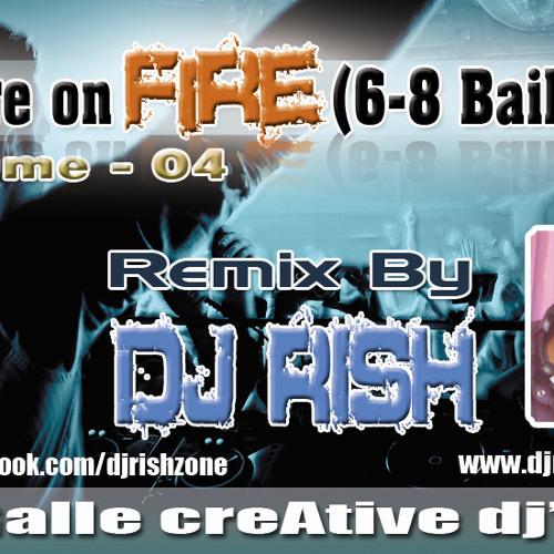Hiyare On Fire Vol 04 (6-8 Baila Mix) - DJ Rish(www.djrishonline.tk)