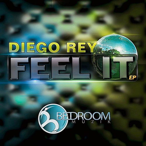 Feel It (Original Mix) Diego Rey PREVIEW!