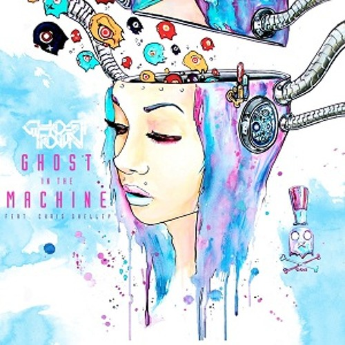 GHOST TOWN - Ghost in the machine (ft. Chris Shelley)