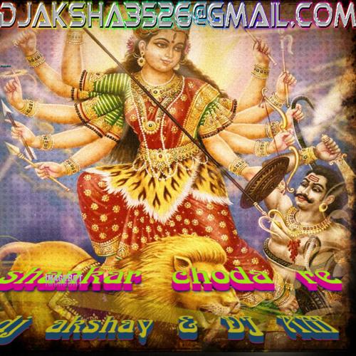 SHANKAR CHODA RE DJ AKSHAY & DJ A M by dj aman dj a k s | Free