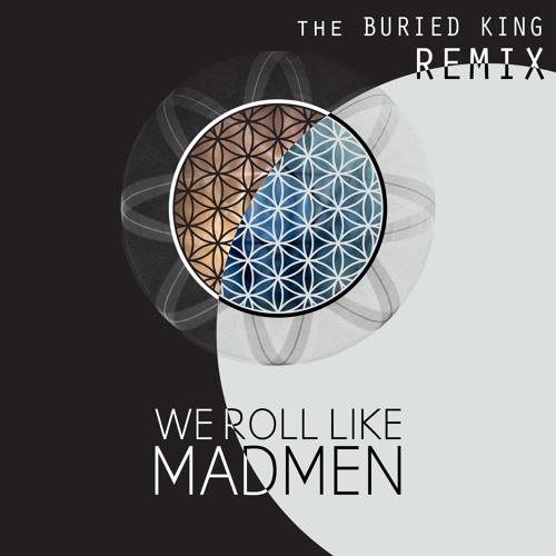 We Roll Like Madmen - Breaks (The Buried King Remix) [NOPHI RECORDS] #53 Triple J Dance Charts