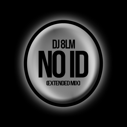 DJ 8LM - NO ID (Extended mix)