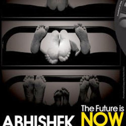 The Future is Now     DJ Abhishek Mantri N Nirmal August