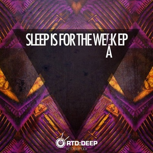Sleep Is For The Weak EP (Out Now)