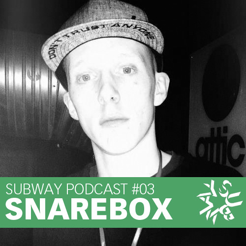 SUBWAY PODCAST #03 - SNAREBOX