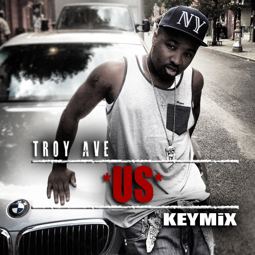 Troy Ave - US KEYMiX
