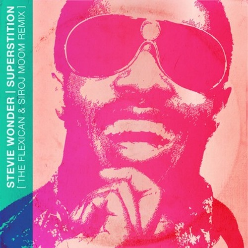Stevie Wonder - Superstition (The Flexican & SIROJ Moom Remix)