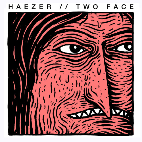 HAEZER-TWO FACE-(ORIGINAL) Preview