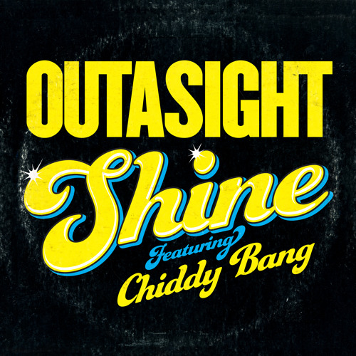 Outasight Ft. Chiddy - Shine