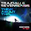 TrajDali & Sevensensis Think about this Noff vocal mix