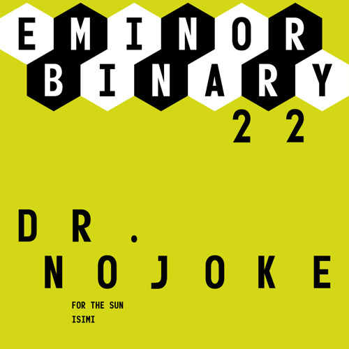 EMINOR binary #22 - 1 - Dr.nojoke - For the sun-Snippet