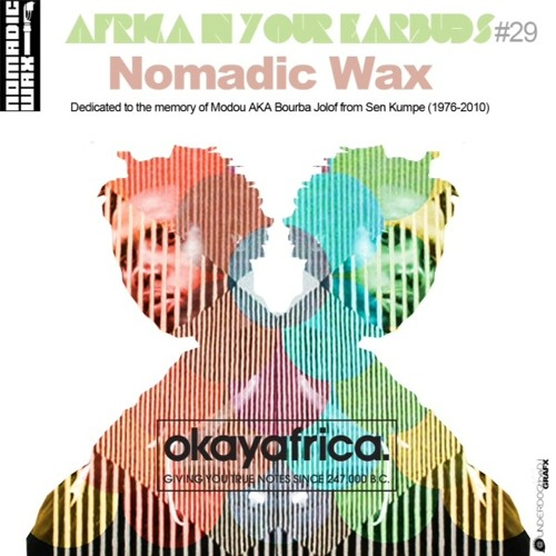 AFRICA IN YOUR EARBUDS #29: NOMADIC WAX