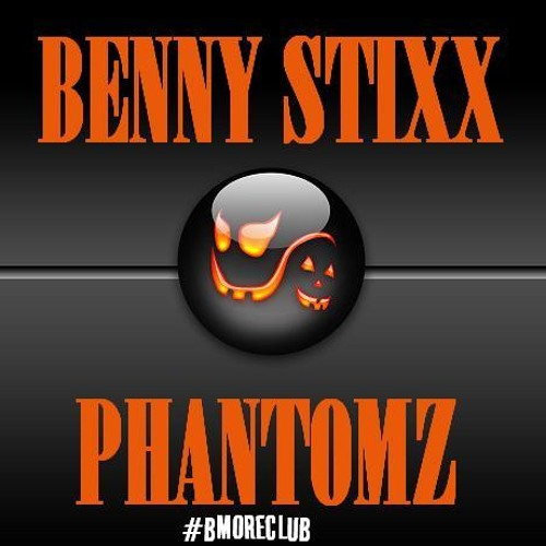 BENNY STIXX - PHANTOMZ (BALTIMORE CLUB MUSIC)(HALLOWEEN)