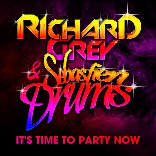 Richard Grey & Sebastien Drums - It's Time To Party Now (Radio Edit)