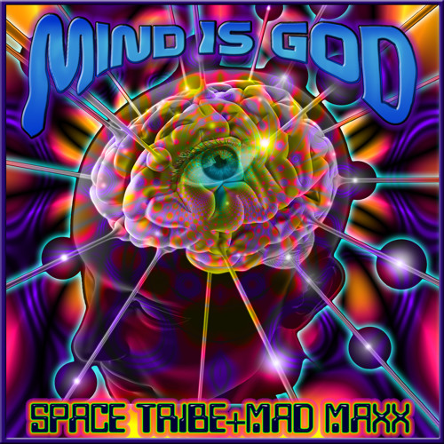 "Mind is God (Promo) ""Mind is God Ep"" Space Tribe + Mad Maxx"