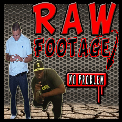 "Raw Footage [Ya Boi Jay & Gary Jordan] - ""No Problem"""