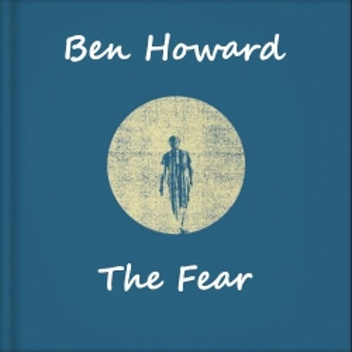 Ben Howard - The Fear (Moonlight Matters Rework)