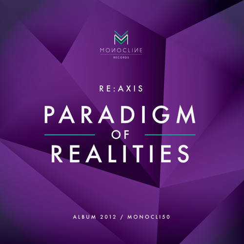 Re:Axis - Mystification Of You (Original Mix) preview from Paradigm of Realities [Album 2012]