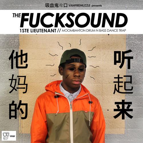 1ste Lieutenant X The FuckSound