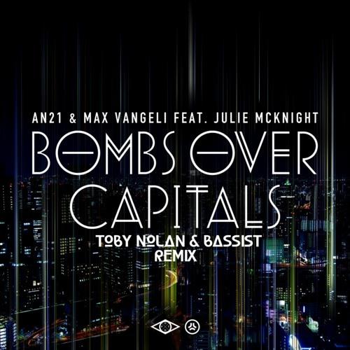 Bombs Over Capitals - Max Vangeli & AN21 (Toby Nolan & BASSIST Remix)