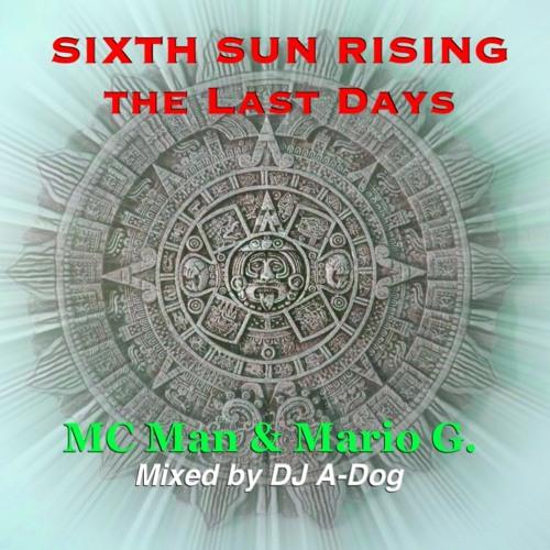 THE LAST DAYZ!!!    6 Sun Rising Mix (MC Man & Mario G)