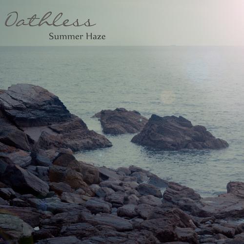 Oathless - Summer Haze