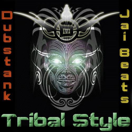 Dubstank+J'ai Beats- Tribal Style