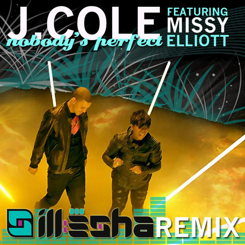 JCole & Missy Elliott - Nobody's Perfect - ill-esha remix