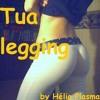 Hélio Plasma- Tua Legging (Primeiro Single do E.P.(downloads disponíveis))