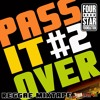 PASS IT OVER #2 (Oct. 2012) - REGGAE MIXTAPE - FOUR STAR FOUNDATION