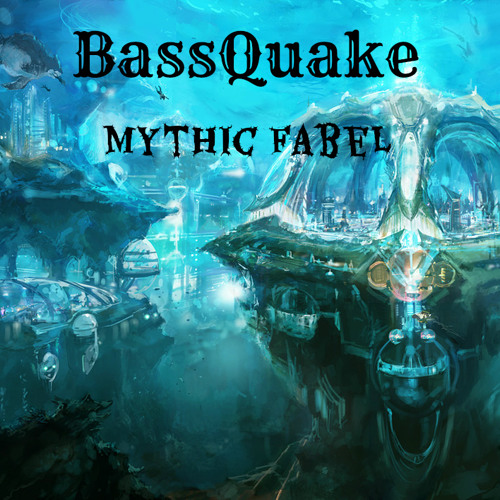 BassQuake - Mythic Fabel [Free Download!!]