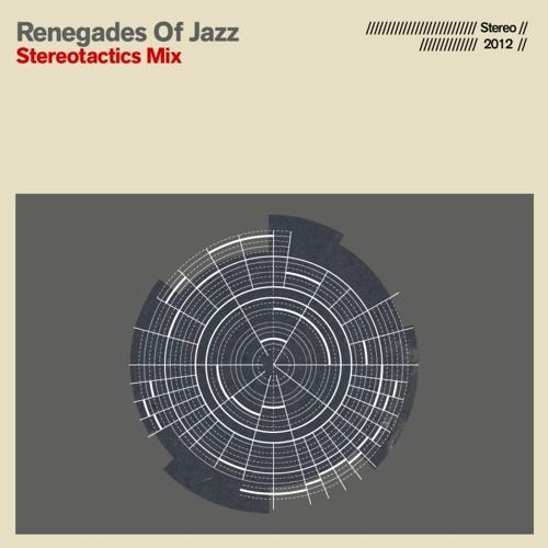 """Renegades Of Jazz """"Stereotactics Mix 2012"""""""