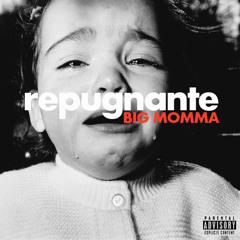Big Momma - Repugnante (Single)