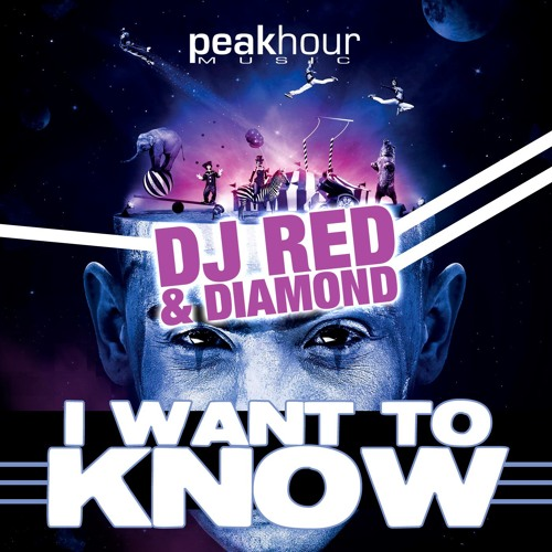 Dj Red and Dj Diamond - I Want to Know  (Top 50 on Beatport!)
