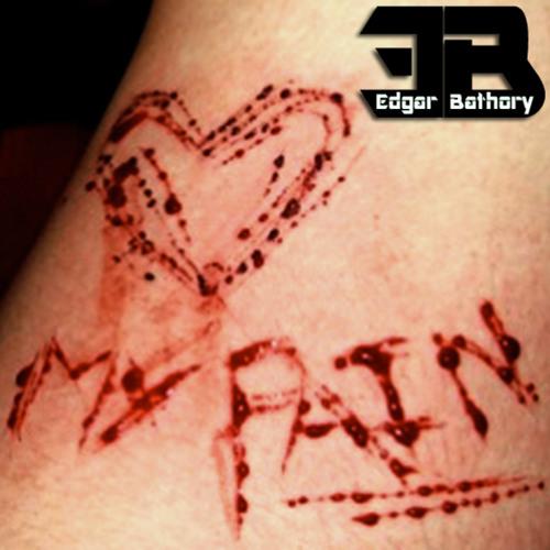Edgár G Báthory - My Pain