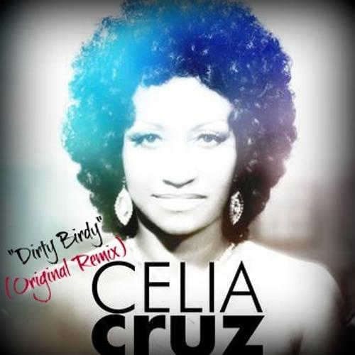 Celia Cruz-La Vida Es Un Carnaval - DirtyBirdy (Original Remix)