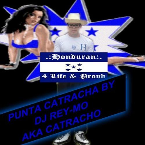 PUNTA CATRACHA  BY DJ REY-MO AKA CATRACHO ^__^