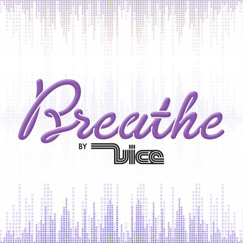 VICE -BREATHE