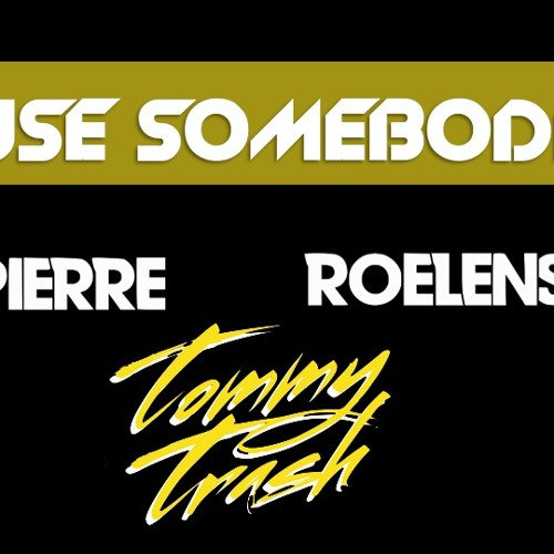 Use Somebody - King Of Leon vs Tommy Trash (Pierre Roelens Mashup)