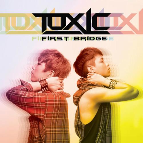 TOXIC - First Bridge 2012