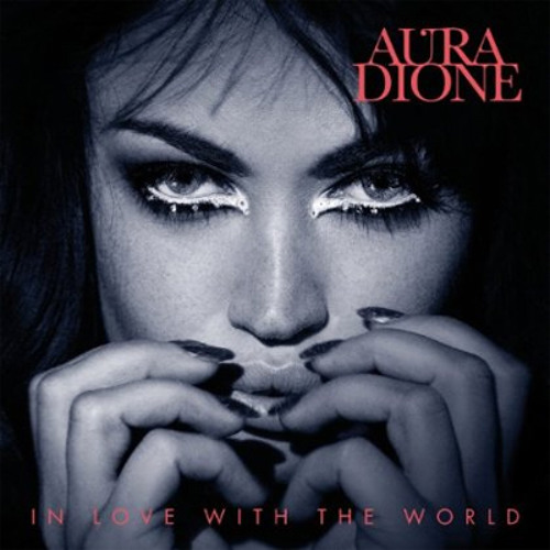 In Love With The World by Aura Dione (Virtual Riot Remix)