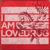 Lovedrug - 07 - Zombie